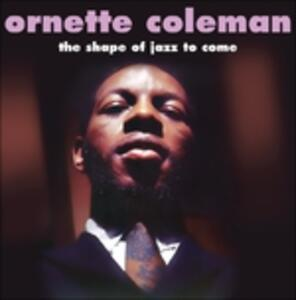 Shape of Jazz to Come - Vinile LP di Ornette Coleman
