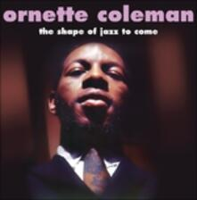 Shape of Jazz to Come - Vinile LP di Ornette Coleman