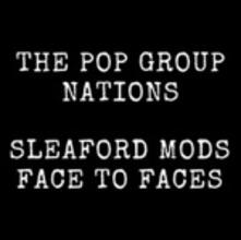 Nations / Face to Faces - Vinile 7'' di Sleaford Mods,Pop Group