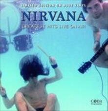 Greatest Hits. Live on Air - Vinile LP di Nirvana