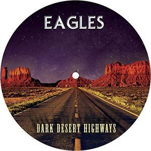 Dark Desert Highways (Picture Disc) - Vinile LP di Eagles