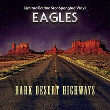 Dark Desert Highways (Blue Vinyl) - Vinile LP di Eagles