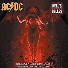 Hells Belles. The Legendary Broadcasts - Vinile LP di AC/DC