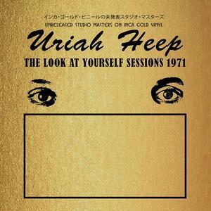 Look at Yourself Sessions 1970 - Vinile LP di Uriah Heep