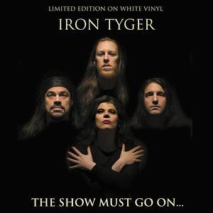 Show Must Go on - Vinile LP di Iron Tyger