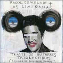 Traité De Guitarres Triolectiques - Vinile LP di Pascal Comelade,Limiñanas