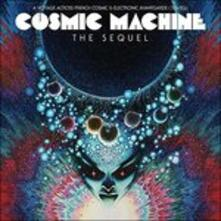 Cosmic Machine. The Sequel (+ Gatefold Sleeve) - Vinile LP