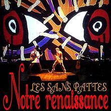 Notre Renaissance - Vinile LP di Les Sans Pattes