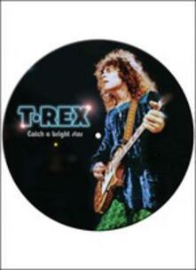 Catch a Bright Star. Live in Cardiff (Picture Disc) - Vinile LP di T. Rex