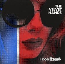 I Don't Mind - Vinile 7'' di Velvet Hands