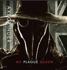 Axe Grinder - War Plague - My Plague Queen - Disease - Vinile 7''