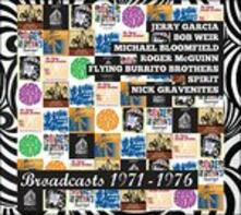 Broadcasts 1971-1976 - CD Audio di Spirit,Jerry Garcia,Michael Bloomfield,Flying Burrito Brothers,Roger McGuinn,Nick Gravenites,Bob Weir