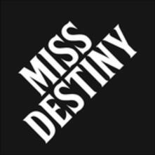 Miss Destiny - Vinile LP di Miss Destiny