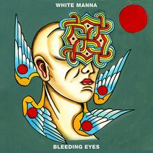 Bleeding Eyes - Vinile LP di White Manna
