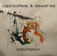 Bristol Fashion - Vinile LP di Capri-Batterie,Stewart Lee