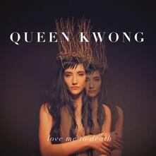 Love Me to Death - Vinile LP di Queen Kwong