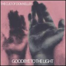 Goodbye to the Light - Vinile LP di Cult of Dom Keller