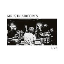 Live - Vinile LP di Girls in Airports
