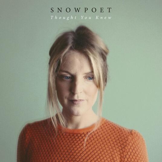 Thought You Knew - Vinile LP di Snowpoet