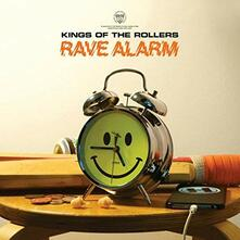 Rave Alarm Ep - Vinile LP di Kings of the Rollers