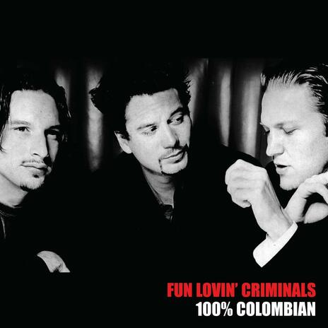 100% Columbian (Limited Edition) - Vinile LP di Fun Lovin' Criminals