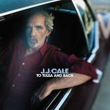 To Tulsa and Back - Vinile LP + CD Audio di J. J. Cale