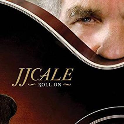 Roll on - Vinile LP + CD Audio di J. J. Cale