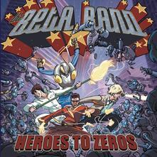 Heroes to Zeros - Vinile LP + CD Audio di Beta Band