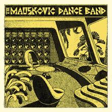 Mauskovic Dance Band - Vinile LP di Mauskovic Dance Band