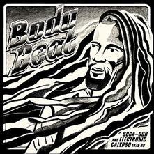 Body Beat. Soca-Dub & Electronic Calypso - Vinile LP