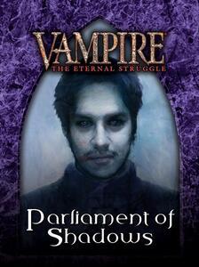 Vampire. The Eternal Struggle. Parliament of Shadows