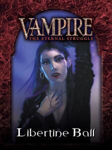 Vampire. The Eternal Struggle. Libertine Ball