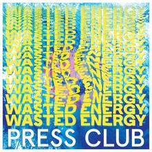 Wasted Energy - Vinile LP di Press Club