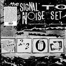 The Signal to Noise Set - Vinile LP
