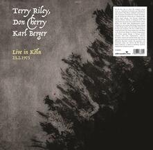 Live in Koln 23.02.1975 - Vinile LP di Don Cherry,Karl Berger,Terry Riley