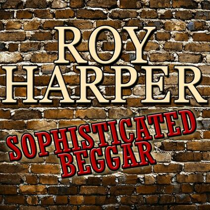 Sophisticated Beggar - Vinile LP di Roy Harper