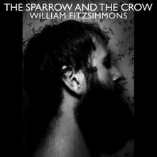 The Sparrow and the Crow - CD Audio di William Fitzsimmons