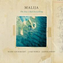 Day I Had Everything - Vinile LP di Malija