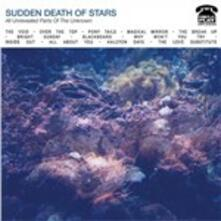All Unrevealed Parts of the Unknown - Vinile LP di Sudden Death of Stars