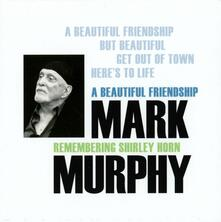 A Beautiful Friendship. Remembering Shirley Horn - Vinile LP di Mark Murphy