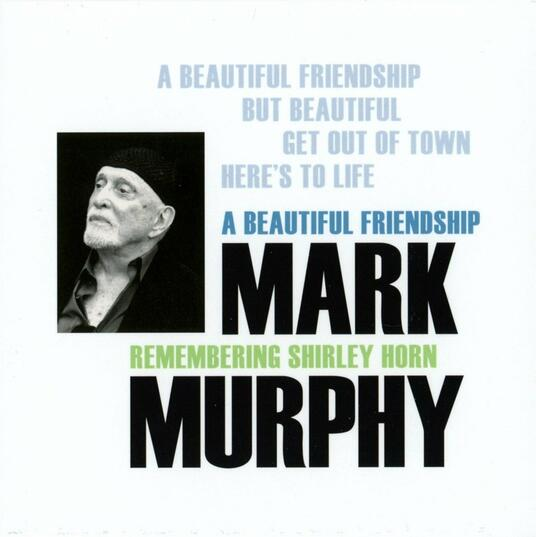 A Beautiful Friendship. Remembering Shirley Horn - Vinile LP di Mark Murphy