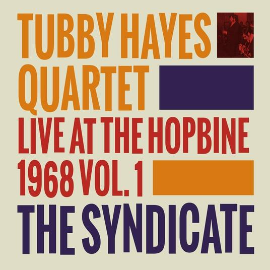 The Syndicate. Live at the Hopbine 1968 (Hq) - Vinile LP di Tubby Hayes