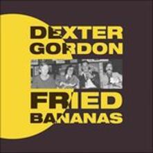 Fried Bananas - Vinile LP di Dexter Gordon