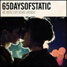 We Were Exploding Anyway - Vinile LP di 65 Days of Static