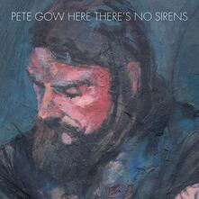 Here There's No Sirens - Vinile LP di Pete Gow