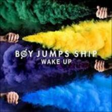 Wake up - Vinile LP di Boy Jumps Ship
