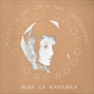 Voice Is the Original Instrument - Vinile LP di Joan La Barbara