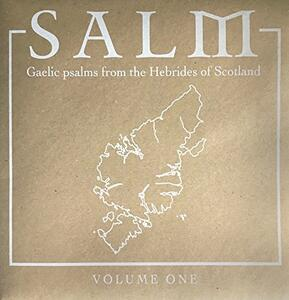 Salm. Gaelic Psalms from the Hebrides of Scotland vol.1 - Vinile LP