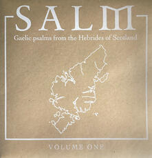 Salm Volume Two. Gaelic Psalms from the Hebrides of Scotland - Vinile LP
