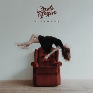 Sickness - Vinile LP di Create to Inspire